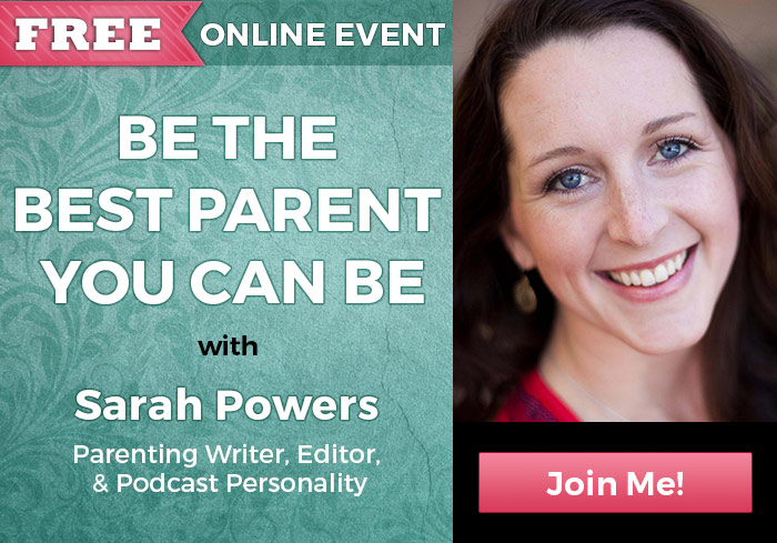Be The Best Parent You Can Be with Sarah Powers
