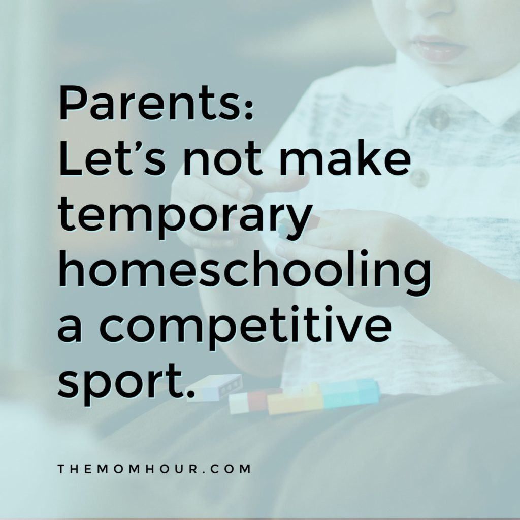 Parents: Let's not make temporary homeschooling a competitive sport.